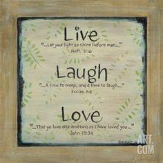 Live Laugh Love Art Print by Karen Tribett at Art.com