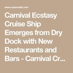 Carnival Ecstasy Cruise Ship Emerges from Dry Dock with New Restaurants and Bars - Carnival Cruise Line