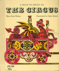 ■ infn ■ → la settimana John Alcorn Mary Kay Phelan - The Circus, c. 1963 Artwork by John Alcorn via The Art of Children's Books a proposito di Chi era JOHN ALCORN: Marta Sironi e Christel Martinod, un intervista, solo su FN Autumn Illustration, Graphic Illustration, Circus Illustration, Illustration Styles, Ex Libris, Circus Poster, Carnival Posters, Book And Magazine, Children's Picture Books