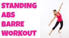 Barre Standing Abs (+ Butt, Hips, Thighs) 12-Minute Intermediate Ballet ...
