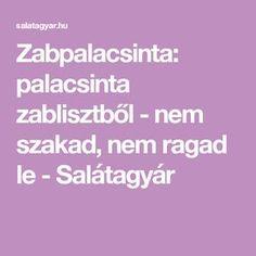 Zabpalacsinta: palacsinta zablisztből - nem szakad, nem ragad le - Salátagyár