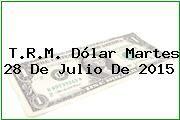 http://tecnoautos.com/wp-content/uploads/imagenes/trm-dolar/thumbs/trm-dolar-20150728.jpg TRM Dólar Colombia, Martes 28 de Julio de 2015 - http://tecnoautos.com/actualidad/finanzas/trm-dolar-hoy/tcrm-colombia-martes-28-de-julio-de-2015/