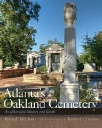 """Please join us Sunday, July 1, 2011, from 5-7pm for a reception and book signing to kick off the release of  """"Atlanta's Oakland Cemetery"""" by Ren and Helen Davis."""