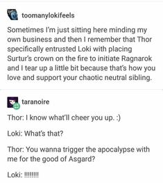 I appreciate that this person recognizes Loki is chaotic neutral not chaotic evil like most people believe<< I'd say more like chaotic good but whatevs Marvel Funny, Marvel Memes, Marvel Dc Comics, Geeks, Chaotic Neutral, Loki Thor, Loki Laufeyson, Fandoms, Dc Memes
