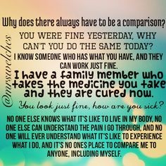 don't compare me to ANYONE.. Including MYSELF. Because YOU. DONT. KNOW. ✌️ www.facebook.com/mrswelcheswarriors #spoonie #chronicillness