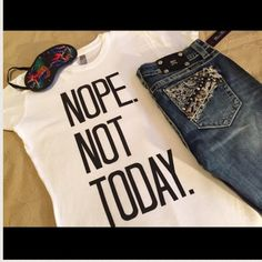 """NOPE NOT TODAY TEE MEASUREMENTS ADDED ☺️ My FAVE Saturday Wear!!☺️ Fun Celeb Style Graphic Tee. Great to pair with sweats at home or jeans out and about... Make a statement without saying a word!! Marked as an XXL but fits more like a XL to me. Shoulder to Shoulder 17"""" underarm to underarm 21"""" Shoulder to Hem 27"""" ❣MORE SIZES AVAILABLE❣Please let me know if u want one & I'll make u a new listing NextLevel Tops Tees - Short Sleeve"""