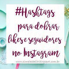 Hashtags para dobrar seus likes e seguidores no instagram