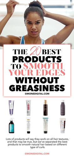 NATURAL HAIR TIPS--The 20 Best Products To Smooth Natural Hair: Want sleek edges and a beautiful bun without greasiness? Then check out our list of The 20 Best Products To Smooth Natural Hair.