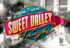 Sweet Valley High- absolutely LOVED this show!!!!