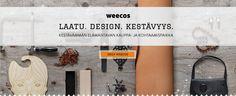 Laatu. Design. Kestävyys   Weecos