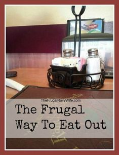 Heading out to eat? Use these tips and tricks to save your wallet by eating out frugally! The Frugal Way to Eat out will have you saving big money in no time! http://www.thefrugalnavywife.com/2013/12/tips-to-eating-out-frugally/