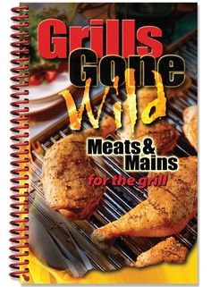 Grills Gone Wild, Meats & Mains - Meats & Mains for the Grill – The Kitchen Kettle