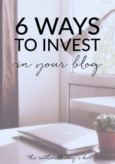 6 easy ways to invest in your blog without getting overwhelmed! Great tips for new bloggers or bloggers wanting to take their blog to the next level.