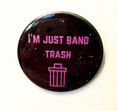 Band Trash 2.5 Inch Pinback Button by SarcasticSister on Etsy