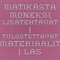 Matikasta moneksi lisätehtävät | Tulostettavat materiaalit | Lasten Keskus ja Kirjapaja Oy Monet, Periodic Table, Preschool, Projects To Try, Maths, Math Equations, Teaching, Activities, Peda