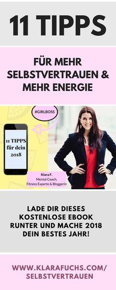 VERÄNDERE DEIN LEBEN mit diesen tollen Tipps! Lade dir dieses kostenlose Ebook und mache 2018 dein bestes Jahr! Mehr auf www.klarafuchs.com/selbstvertrauen #selbstvertrauen #mentaltraining #selbstbewusstsein #gewohnheiten #girlboss
