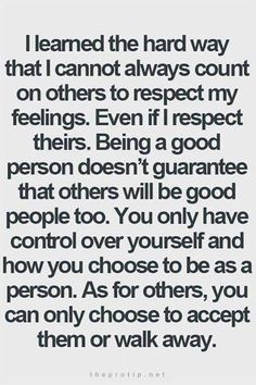 You can choose whom stays in your life ...