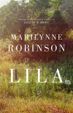 Lila by Marilynne Robinson. The more Marilynne Robinson novels I read the less I know what to say about them. (But if she publishes another one I'll be reading it! Book Club Books, Good Books, Books To Read, My Books, Fall Books, Best Beach Reads, Marilynne Robinson, National Book Award, Thing 1