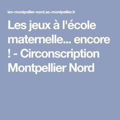 Les jeux à l'école maternelle... encore ! - Circonscription Montpellier Nord