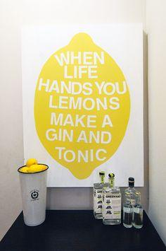 Make a gin & tonic.