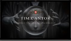 Tim Cantor's work is spellbinding. Beyond that, his paintings are otherwise hard to categorize. Amazing comes to mind...