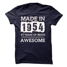 MADE IN 1954 - 61 YEARS OF BEING AWESOME!!! - #couple gift #bestfriend gift. PRICE CUT => https://www.sunfrog.com/Automotive/MADE-IN-1954--61-YEARS-OF-BEING-AWESOME-18112622-Guys.html?68278