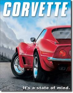 Vintage Corvette - It's a State of Mind! Metal Advertising sign Made in the USA