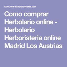 Como comprar Herbolario online - Herbolario Herboristeria online  Madrid Los Austrias