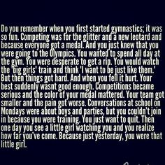 Gymnastics quotes make me cry a little. Just thinking that my gymnastics may be coming to an end at anytime. The girls, the gym, the experiences. *Sigh*