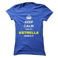 Keep Calm And Let Estrella Handle It