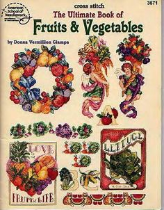 'American School of Needlework' book - counted cross stich charts for fruits and vegetables.