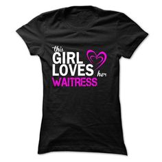 This girl loves her WAITRESS - #grafic tee #sweaters for fall. GET YOURS => https://www.sunfrog.com/LifeStyle/This-girl-loves-her-WAITRESS.html?68278