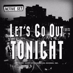 """The Active Set's new single """"Let's Go Out Tonight""""! Letting Go, Going Out, Let It Be, Movie Posters, Movies, Coming Out, Films, Film Poster, Popcorn Posters"""