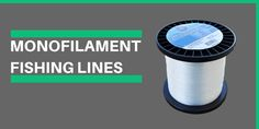 5 Best Monofilament Fishing Lines Review  http://www.fishingaholic.com/best-monofilament-fishing-lines/  #MonofilamentFishingLines #FishingLinesReview