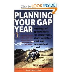 Planning Your Gap Year: Hundreds of Opportunities for Employment, Study, Volunteer Work and Independent Travel... hmm how to work abroad for a year