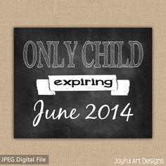 Only Child Expiring Chalkboard PRINTABLE sign. Chalkboard Printable, Chalkboard Signs, It's A Boy Announcement, Maternity Photo Props, Only Child, Chalkboard Background, Vintage Marketplace, Pregnancy Photos, Printables