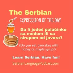 Serbian Language, Serbian Recipes, Did You Eat, Word Of The Day, Maple Syrup, My Passion, Languages, Pancakes, Have Fun