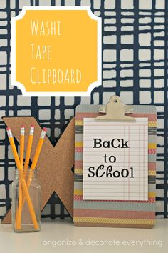 Washi Tape Clipboard for back to school or home decor