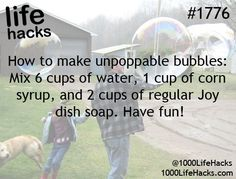 1000 Life Hacks - Page 2 of 997 - Unbreakable soap bubbles: 6 parts . - 1000 Life Hacks – Page 2 of 997 – Unbreakable soap bubbles: 6 parts water, 1 part syrup, 2 parts detergent. Simple Life Hacks, Useful Life Hacks, Cool Hacks, Summer Life Hacks, Life Hacks Websites, Hacking Websites, 1000 Lifehacks, Looks Cool, Things To Know