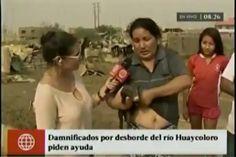 Un sucesoinsólito acaba de ocurriren San Juan de Lurigancho (Perú),mientrasuna reporteralocalanalizaba el estado de la población en las zonas afectadas trasel desborde del río Huaycoloro.