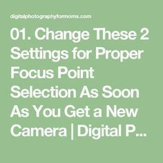 01. Change These 2 Settings for Proper Focus Point Selection As Soon As You Get a New Camera | Digital Photography for Moms