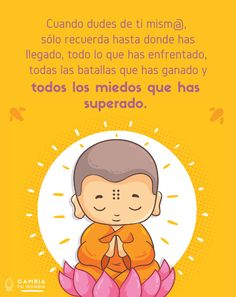 sólo recuerda hasta donde has llegado, todo lo que has enfrentado, todas las batallas que has ganado y todos los miedos que has superado. Yoga Mantras, Yoga Quotes, Motivational Quotes, Life Quotes, Inspirational Quotes, Vie Positive, Positive Vibes, Positive Quotes, Buddha Doodle