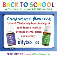Back to School with Young Living Essential Oils. Confidence Booster: Valor & Clarity help boost feelings of confidence as well as enhance mental clarity and memory. Abbie Burton #1636618. www.oilybesties.com