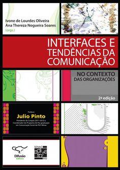 Reedição da publicação que foi resultado do Seminário Interfaces da Comunicação Organizacional, realizado em 2007, por um grupo de pesquisa em parceria com o Programa de Pós-Graduação da Faculdade de Comunicação e Artes da PUC Minas