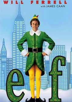 Elf ~ Silly and adorable. No one but Will Ferrell could do this.