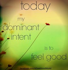 Image result for feeling good is my dominant feeling
