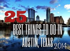 A great list of top 25 fantastic things to do in Austin Texas!