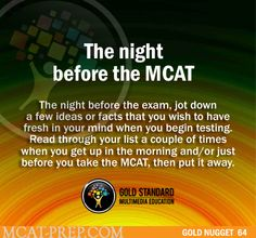 Gold Standard #MCAT advice: what to do the night before the exam. Read this article: Overcoming the MCAT jitters http://mcat-premed-mcat-scores.blogspot.com/2012_06_01_archive.html