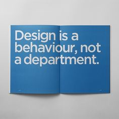 Design is a behaviour, not a department.