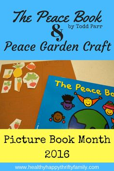 Todays Picture Book Month theme is Peace and were reading The Peace Book by Todd Parr. We also made a Peace Garden Craft to go with the book. The book is great for kids to get an understanding about the concept of peace. One of the ideas mentions planti Best Children Books, Childrens Books, Toddler Preschool, Preschool Activities, Author Studies, Unit Studies, Peace Crafts, Todd Parr, Book Reviews For Kids